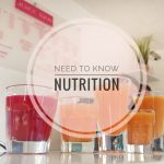 Nutrition | What You Need To Know