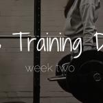 The Training Diary | Week 2